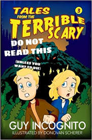 Tales From the Terrible Scary Volume 3: Don't Read This Book ...