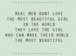 The Most Beautiful Quote Best Of Anonymous Quote Real Men Don't Love The Most Beautiful