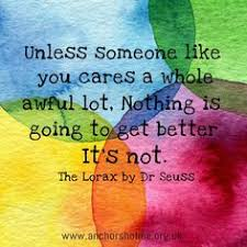 Image result for unless someone like you cares a whole