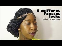 6 Coiffures X Fausses Locks I Idée Coiffure