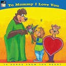 To Mommy, I Love You