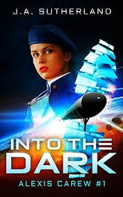 Amazon.com: Into the Dark (Alexis Carew Book 1) eBook: Sutherland ...
