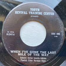 Sister Izeolia Adkins / Elder Herman Hays – When I've Gone The Last Mile Of  The Way / I Have So Much I Can Talk About (Vinyl) - Discogs