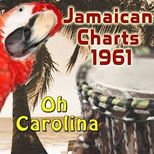 Charts 1961 Various Artists Jamaican Charts 1961 Oh Carolina Music