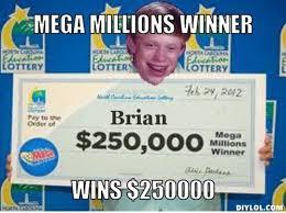 DIYLOL - mega millions winner wins $250000 via Relatably.com