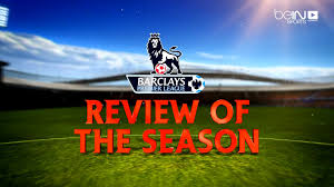 Premier League – Review of the Season Part 1