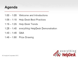 2 agenda welcome and introductions help desk best practices help desk trends everything helpdesk demonstration q a prize drawing grouplink corporation
