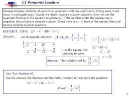 nonreal complex solutions of polynomial equations with real coefficients if they exist must occur