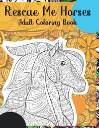 Rescue Me Horses - Adult Coloring Book by Sonia Sargent, Paperback ...