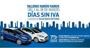 Llegan los días SIN IVA de FORD a Talleres Ramón Ramos   Las noticias de  Benavente y Comarca 24 h. en Interbenavente.es y ComarcaBenavente.es