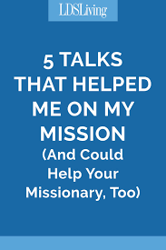 Missionary Quotes 50 Amazing 24 Talks That Helped Me On My Mission And Could Help Your Missionary