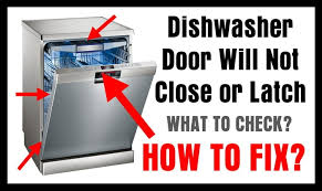 dishwasher door will not close or latch