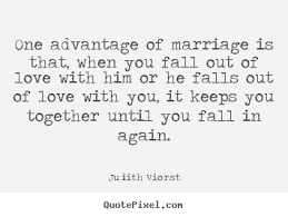 Love quotes - One advantage of marriage is that, when you fall out ... via Relatably.com