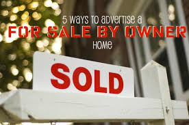 advertise home for sale 5 ways to advertise your fsbo home
