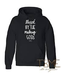 Los Angeles Apparel Size Chart Blessed By The Makeup Gods Hoodie Tops Hoodies God