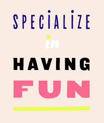 Fun quotes Motivational Quotes Have Fun Quotes of the Day Your daily 100