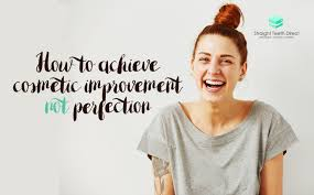how to achieve cosmetic improvement not perfection