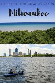 outdoor activities. The Best Outdoor Activities In Milwaukee, Wisconsin