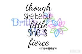 Though She Be But Little She Is Fierce Svg