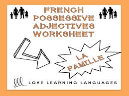 GCSE FRENCH: French possessive adjectives worksheet - La famille ...