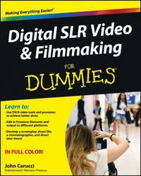 <b>Digital SLR</b> Video and Filmmaking For Dummies - <b>Carucci John</b> ...