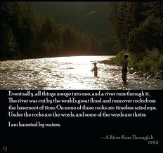 Quotes About Rivers Amazing A River Runs Through It Quotes We Can Love Completely Feat