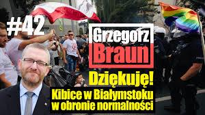 WIDEO] Grzegorz Braun: Kibice wBiałymstoku wobronie normalności - Magna  Polonia