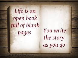 Books With Quotes About Life Gorgeous Life Is An Open Book Full Of Blank Pages You Write The Story As You
