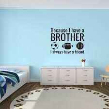 Wall Sticker Quotes Custom Brothers Wall Decal Because I Have A Brother Wall Decal