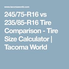 245 75 R16 Vs 235 85 R16 Tire Comparison Tire Size