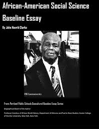african american social science baseline essay dr john henrik clark