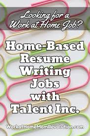 Home Based Resume Writing Jobs With Talent Inc Professional