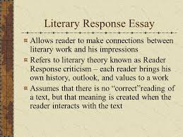 literature and ourselves writing about literature introduction  3 literary response essay allows reader