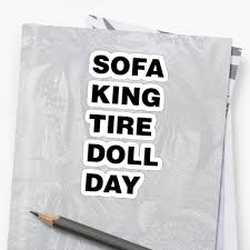 sofa king tired. Sofa King Tired By OECKI K