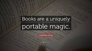 """Stephen King Quotes On Love Fascinating Stephen King Quote """"Books Are A Uniquely Portable Magic"""" 48"""