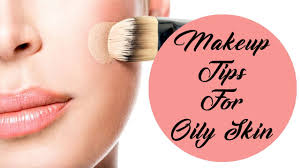 makeup tips for oily skin how to