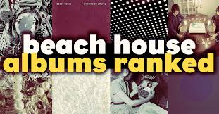 Beach Photo Albums All 8 Beach House Albums Including 7 Ranked At The Amoeblog