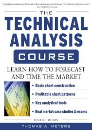 The Technical Analysis Course Fourth Edition Learn How To Forecast And Time The Market