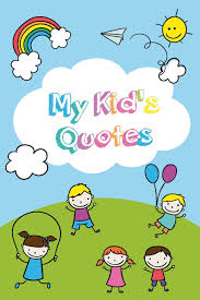 My Kids Quotes Quotes From My Kid Notebook Record The Funny Things