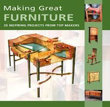 top furniture makers. Making Great Furniture: 25 Inspiring Projects From Top Makers (Furniture \u0026 Cabinetmaking Mag): Amazon.co.uk: Furniture Cabinetmaking, Senior Fellow Ian