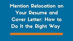 Subject Of Relocation In Cover Letter