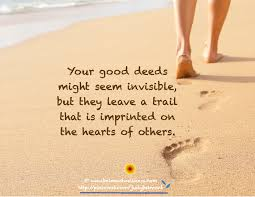your good deeds make an imprint on the hearts of others your good deeds make an imprint on the hearts of others