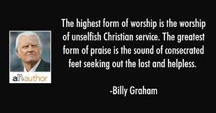 Christian Service Quotes Best Of The Highest Form Of Worship Is The Worship Quote