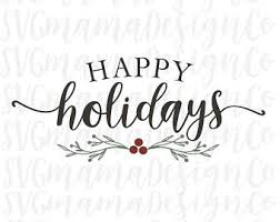 happy holidays images. Modren Images Happy Holidays SVG Christmas Sign Cut File Printable Stencil For Cricut And  Silhouette In Images E