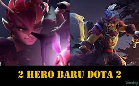 video 2 hero baru dota 2 bakal muncul di update terbaru the