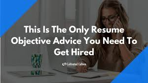 Do You Need Objective On Resume How To Write A Resume Objective That Wins More Jobs 10