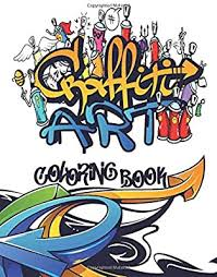 Cartoon graffiti coloring pages ,quote coloring and best words coloring. Graffiti Art Coloring Book Best Street Art Coloring Books For Kids Adults Who Love Graffiti Coloring Pages For All Levels Coloring Books Alpha Publishing Ad 9798663007160 Amazon Com Books