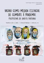 Vacina como Medida Essencial de Combate à Pandemia: Perspectivas de Direito  Fraterno by Universidad Blas Pascal - issuu