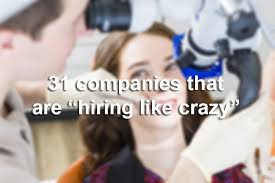 31 companies that are hiring like crazy in 2019