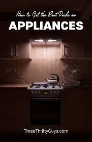 Best Deals Kitchen Appliances How To Get The Best Deals On The Best Appliances Coupon Three